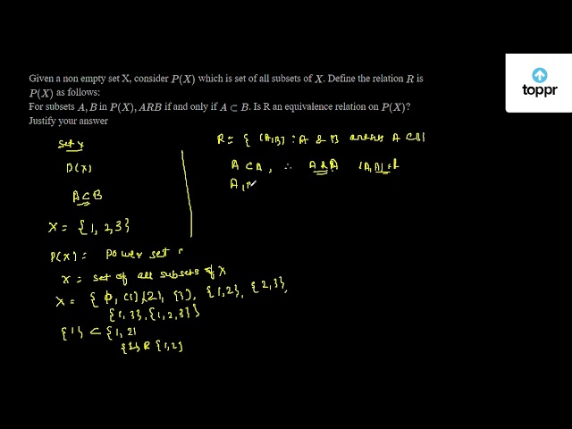 Given A Non Empty Set X Consider P X Which Is Set Of All Subsets Of X Define The Relation R Is P X As Follows For Subsets A B In P X Arb If